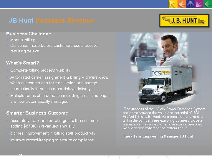 JB Hunt Increases Revenue Business Challenge Manual billing Deliveries made before customers could accept