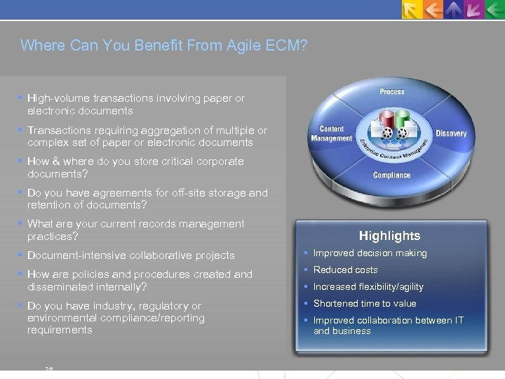Where Can You Benefit From Agile ECM? High-volume transactions involving paper or electronic documents