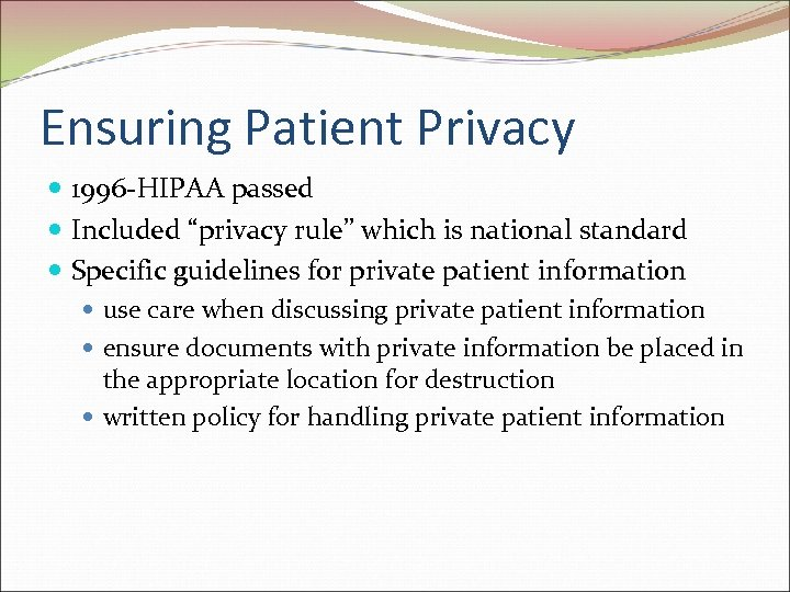 """Ensuring Patient Privacy 1996 -HIPAA passed Included """"privacy rule"""" which is national standard Specific"""