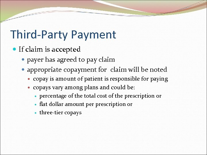 Third-Party Payment If claim is accepted payer has agreed to pay claim appropriate copayment