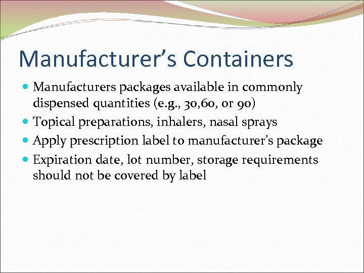 Manufacturer's Containers Manufacturers packages available in commonly dispensed quantities (e. g. , 30, 60,