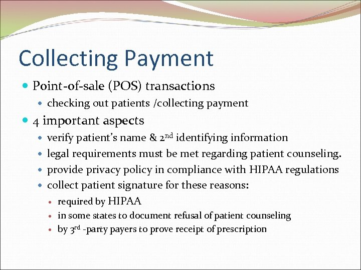 Collecting Payment Point-of-sale (POS) transactions checking out patients /collecting payment 4 important aspects verify