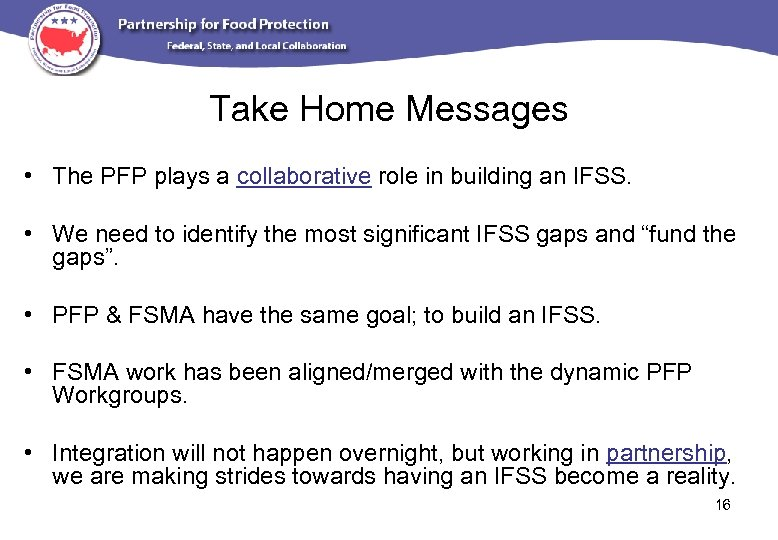 Take Home Messages • The PFP plays a collaborative role in building an IFSS.