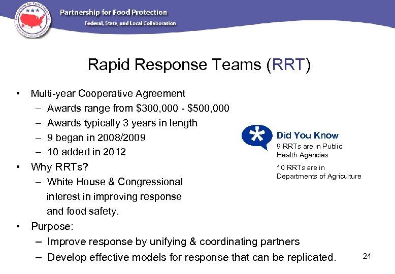 Rapid Response Teams (RRT) • Multi-year Cooperative Agreement – Awards range from $300, 000