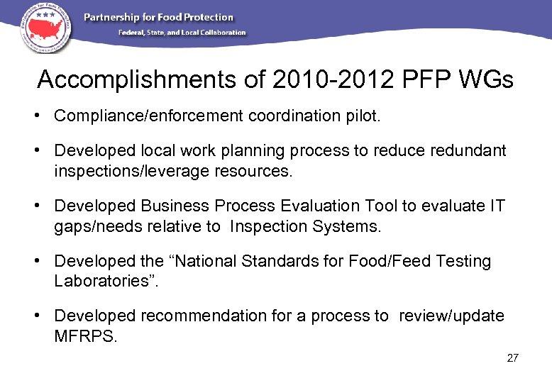 Accomplishments of 2010 -2012 PFP WGs • Compliance/enforcement coordination pilot. • Developed local work
