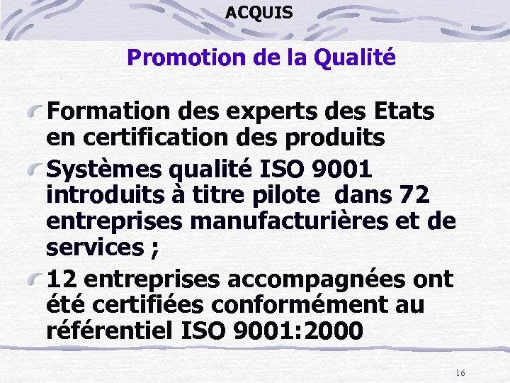 ACQUIS Promotion de la Qualité Formation des experts des Etats en certification des produits