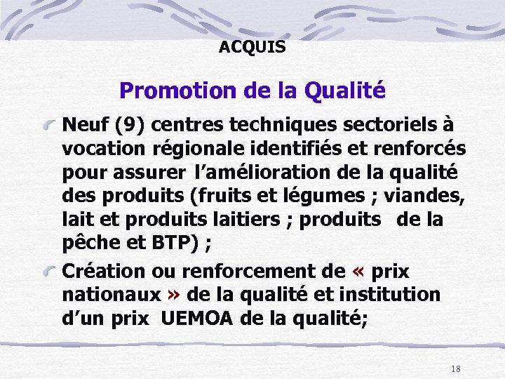 ACQUIS Promotion de la Qualité Neuf (9) centres techniques sectoriels à vocation régionale identifiés