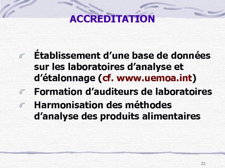 ACCREDITATION Établissement d'une base de données sur les laboratoires d'analyse et d'étalonnage (cf. www.