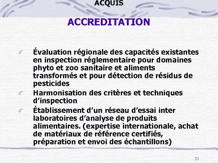 ACQUIS ACCREDITATION Évaluation régionale des capacités existantes en inspection réglementaire pour domaines phyto et