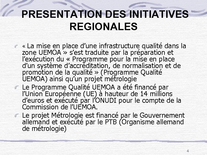 PRESENTATION DES INITIATIVES REGIONALES « La mise en place d'une infrastructure qualité dans