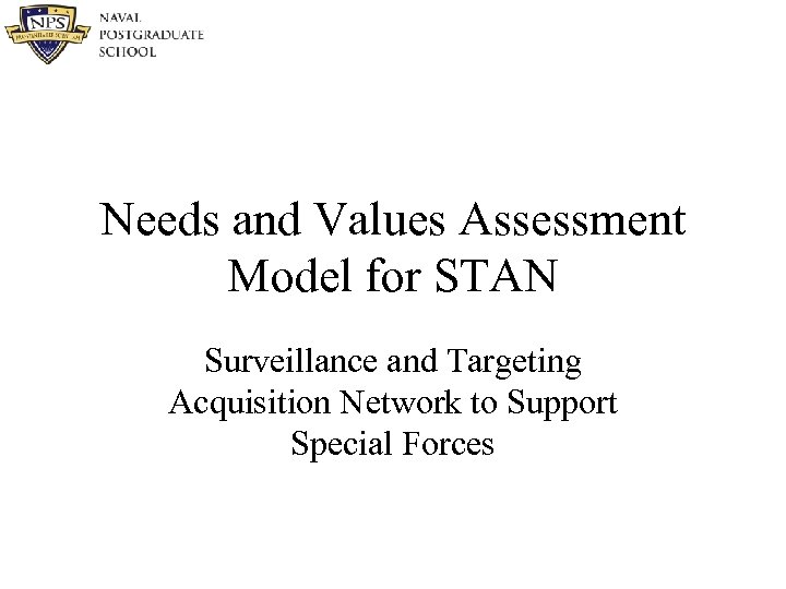 Needs and Values Assessment Model for STAN Surveillance and Targeting Acquisition Network to Support