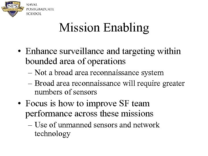 Mission Enabling • Enhance surveillance and targeting within bounded area of operations – Not