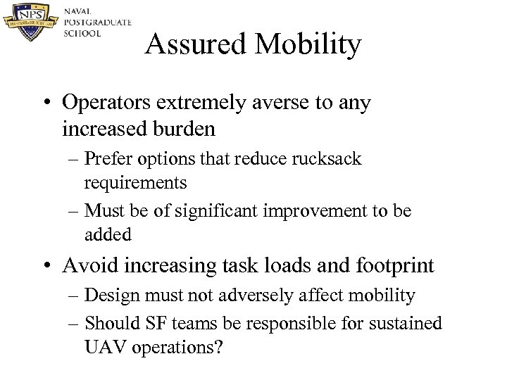Assured Mobility • Operators extremely averse to any increased burden – Prefer options that