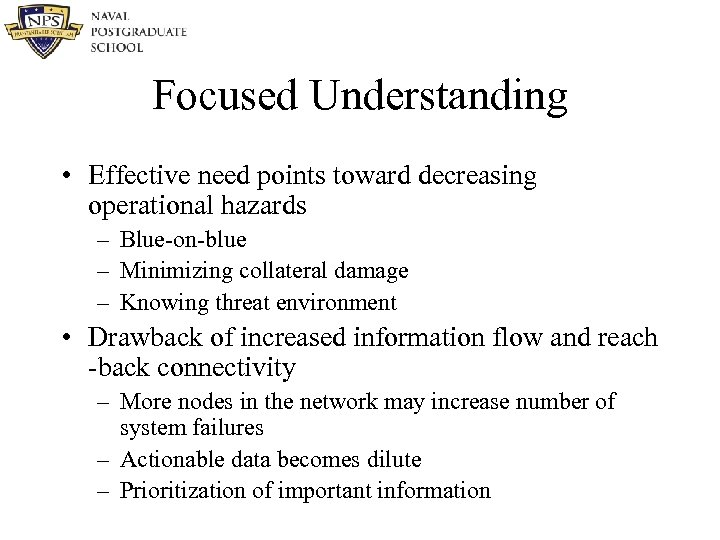 Focused Understanding • Effective need points toward decreasing operational hazards – Blue-on-blue – Minimizing