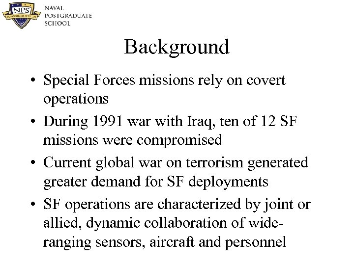 Background • Special Forces missions rely on covert operations • During 1991 war with
