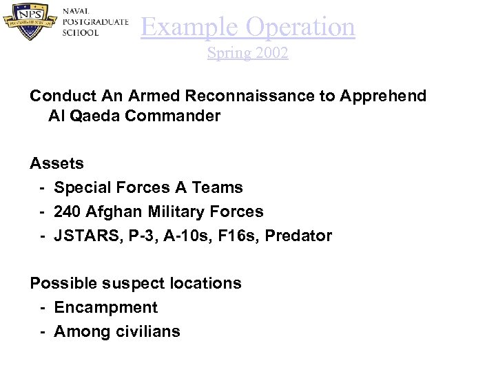 Example Operation Spring 2002 Conduct An Armed Reconnaissance to Apprehend Al Qaeda Commander Assets