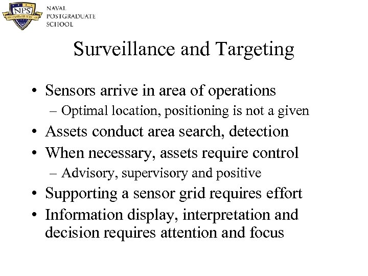 Surveillance and Targeting • Sensors arrive in area of operations – Optimal location, positioning