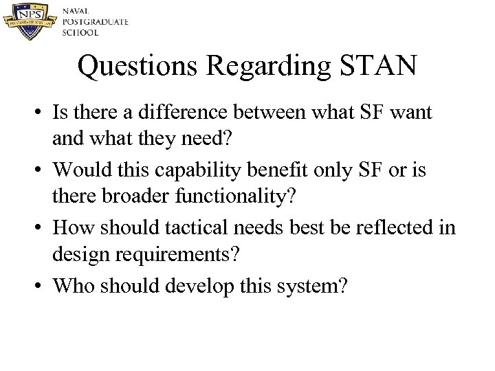 Questions Regarding STAN • Is there a difference between what SF want and what