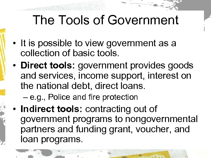 The Tools of Government • It is possible to view government as a collection
