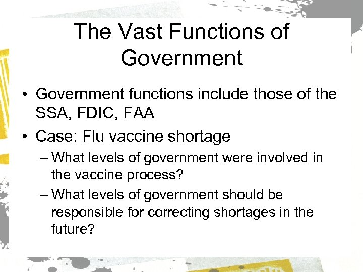 The Vast Functions of Government • Government functions include those of the SSA, FDIC,