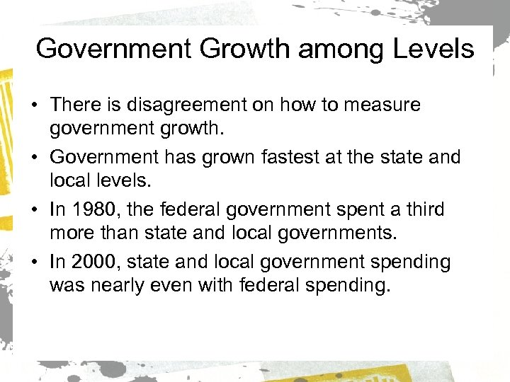 Government Growth among Levels • There is disagreement on how to measure government growth.