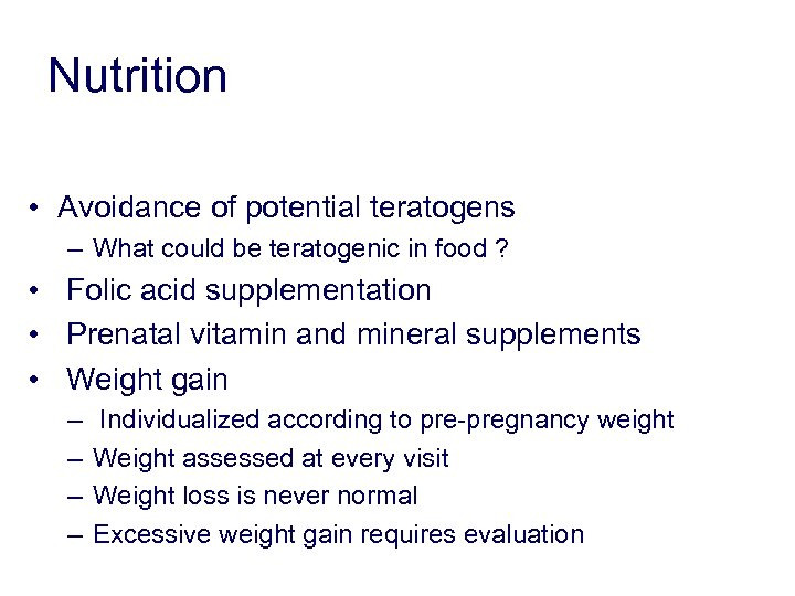 Nutrition • Avoidance of potential teratogens – What could be teratogenic in food ?