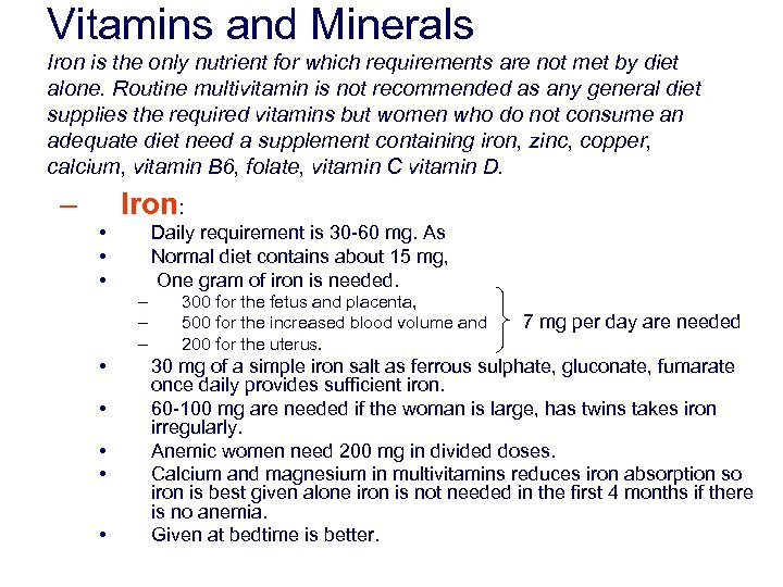 Vitamins and Minerals Iron is the only nutrient for which requirements are not met