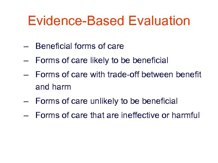 Evidence-Based Evaluation – Beneficial forms of care – Forms of care likely to be