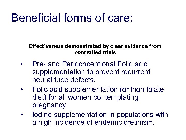 Beneficial forms of care: Effectiveness demonstrated by clear evidence from controlled trials • •