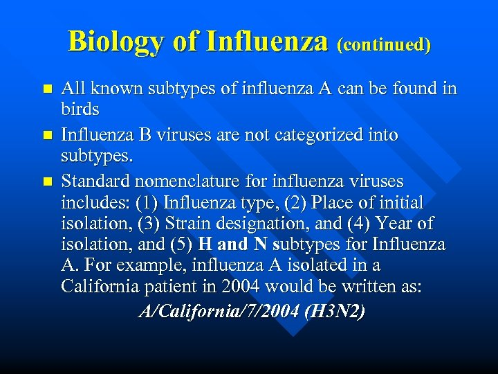 Biology of Influenza (continued) n n n All known subtypes of influenza A can