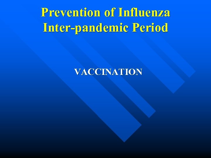 Prevention of Influenza Inter-pandemic Period VACCINATION