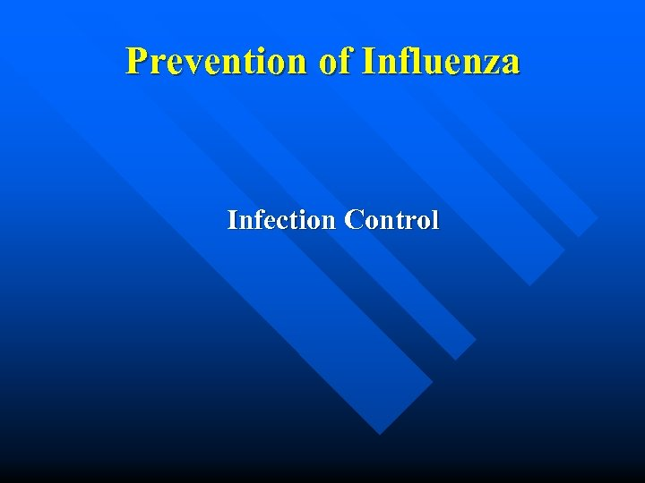 Prevention of Influenza Infection Control