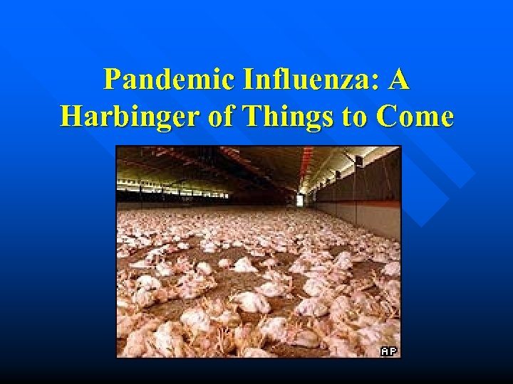 Pandemic Influenza: A Harbinger of Things to Come