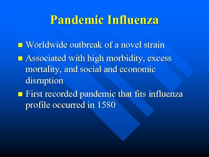 Pandemic Influenza Worldwide outbreak of a novel strain n Associated with high morbidity, excess