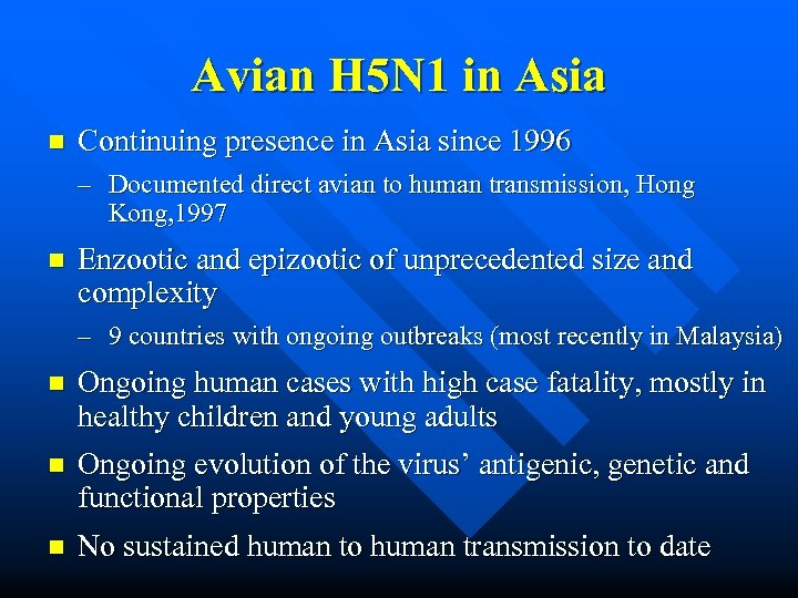 Avian H 5 N 1 in Asia n Continuing presence in Asia since 1996