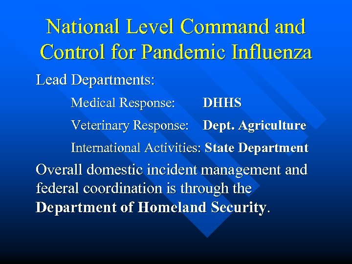 National Level Command Control for Pandemic Influenza Lead Departments: Medical Response: DHHS Veterinary Response: