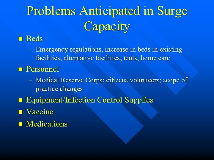 Problems Anticipated in Surge Capacity n Beds – Emergency regulations, increase in beds in