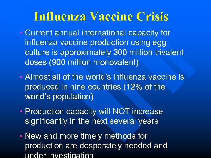 Influenza Vaccine Crisis • Current annual international capacity for influenza vaccine production using egg