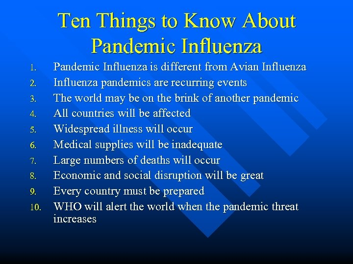 Ten Things to Know About Pandemic Influenza 1. 2. 3. 4. 5. 6. 7.