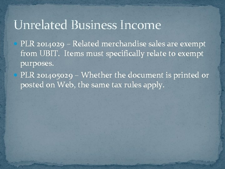 Unrelated Business Income PLR 2014029 – Related merchandise sales are exempt from UBIT. Items