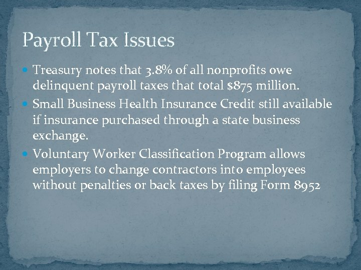 Payroll Tax Issues Treasury notes that 3. 8% of all nonprofits owe delinquent payroll
