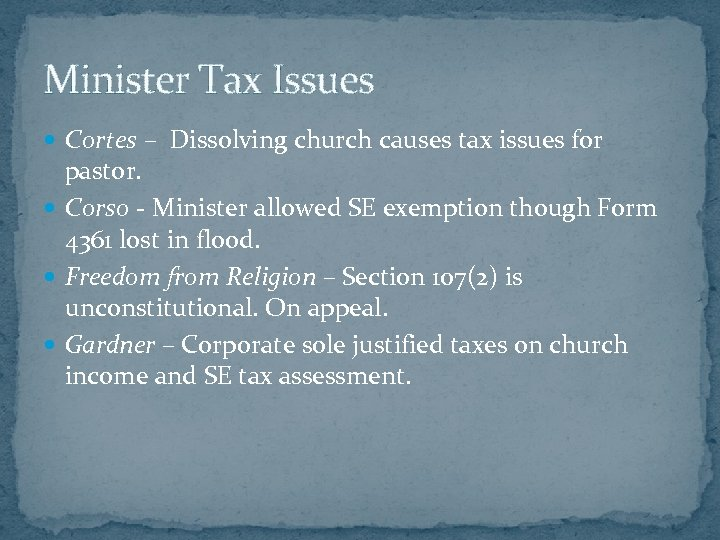 Minister Tax Issues Cortes – Dissolving church causes tax issues for pastor. Corso -