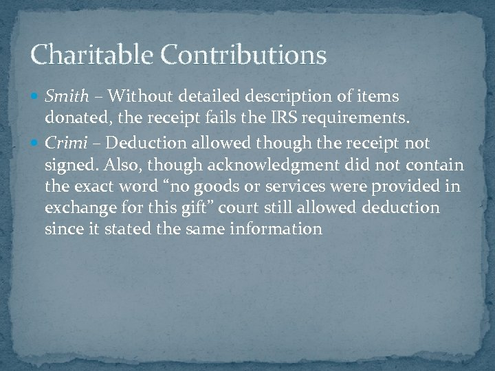 Charitable Contributions Smith – Without detailed description of items donated, the receipt fails the