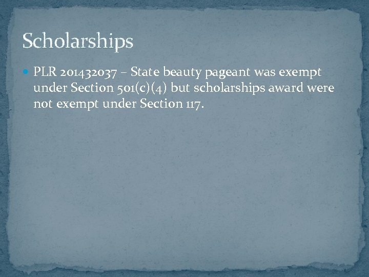 Scholarships PLR 201432037 – State beauty pageant was exempt under Section 501(c)(4) but scholarships