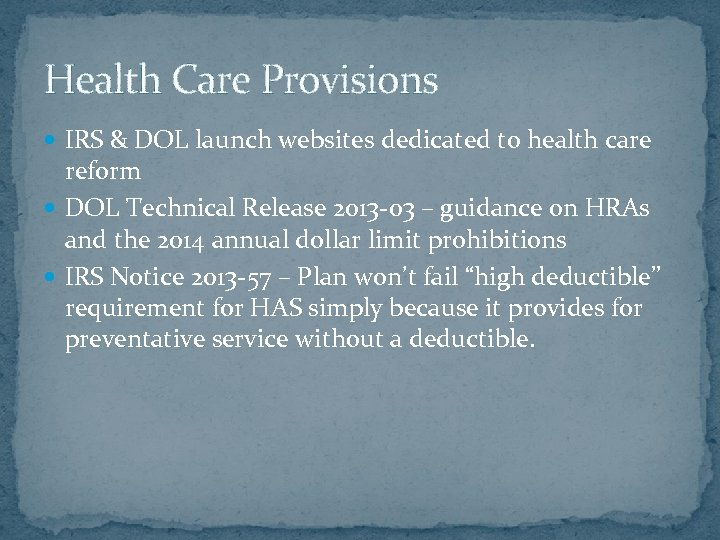 Health Care Provisions IRS & DOL launch websites dedicated to health care reform DOL