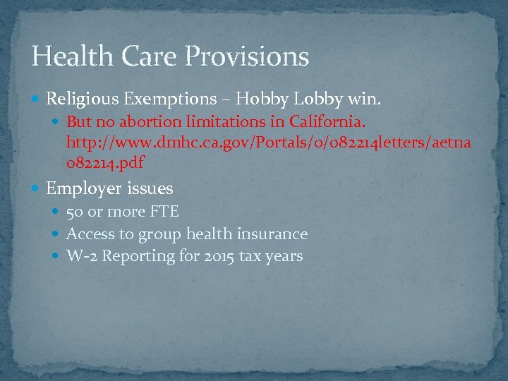 Health Care Provisions Religious Exemptions – Hobby Lobby win. But no abortion limitations in