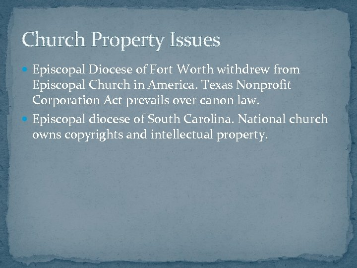 Church Property Issues Episcopal Diocese of Fort Worth withdrew from Episcopal Church in America.