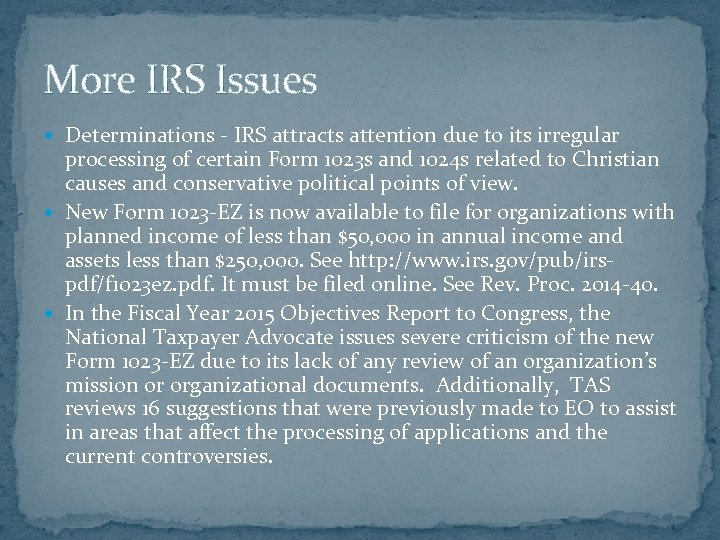 More IRS Issues Determinations - IRS attracts attention due to its irregular processing of