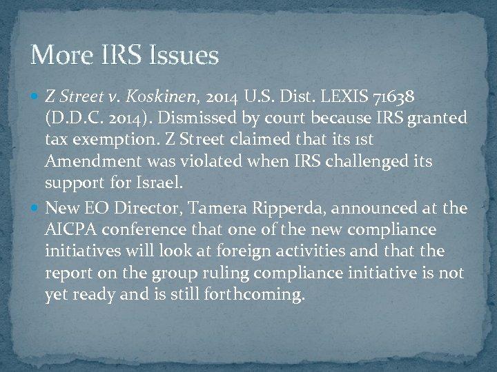 More IRS Issues Z Street v. Koskinen, 2014 U. S. Dist. LEXIS 71638 (D.