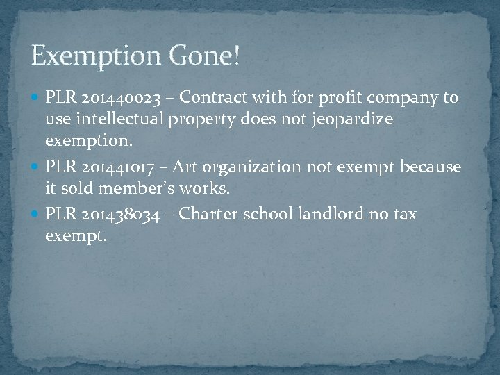 Exemption Gone! PLR 201440023 – Contract with for profit company to use intellectual property